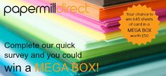 Complete the survey and win a mega box of card! (that's 645 sheets of card all made here in the UK!)