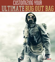 Customizing Your Ultimate Bug Out Bag    Survival Prepping Ideas, Survival Gear, Skills & Emergency Preparedness Tips - Survival Life Blog: survivallife.com #survivallife