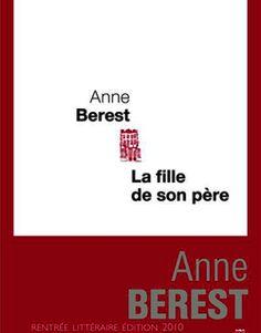 La Fille de son père - Anne Berest / http://www.youscribe.com/catalogue/livres/litterature/romans-et-nouvelles/la-fille-de-son-pere-129226