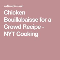 Chicken Bouillabaisse for a Crowd Recipe - NYT Cooking