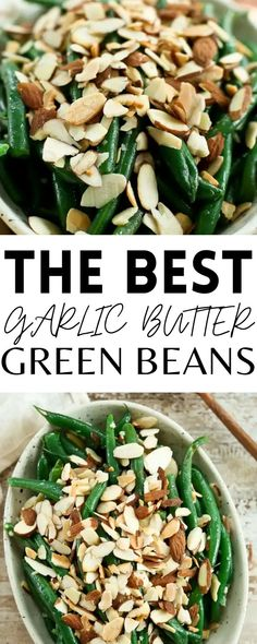 These are the BEST Garlic Butter Green Beans with Almonds. It's a healthy and delicious side dish for any meal. Gluten-free!