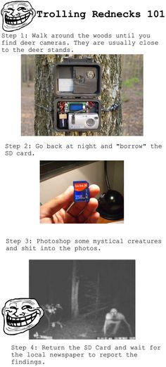 hahahaha soo wish I could do this but I am too lazy to wander around the woods looking for a deer cam lol