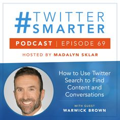 #69: How to Use Twitter Search to Find Content and Conversations, with Warwick Brown via @madalynsklar About Twitter, Twitter Tips, Rss Feed, Being Used, Online Marketing, Conversation, Told You So, Social Media, Content
