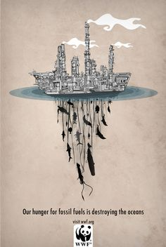 Here's my mock up WWF Pollution Campaign Poster. Our hunger for fossil fuels is destroying the oceans...