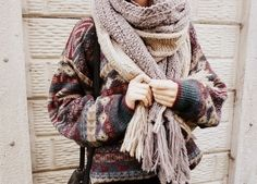 I like oversized sweaters and scarves.