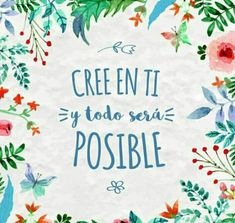 Cree en ti y nunca te rindas. Positive Phrases, Motivational Phrases, Positive Quotes, Inspirational Quotes, A Course In Miracles, Mr Wonderful, Positive Mind, Positive Thoughts, More Than Words