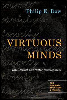 Virtuous Minds: Intellectual Character Development: Philip E. Dow: 9780830827145: Books - Amazon.ca