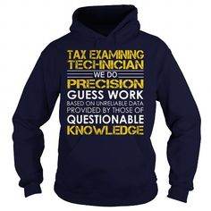 Tax Examining Technician We Do Precision Guess Work Knowledge T Shirts, Hoodies. Get it now ==► https://www.sunfrog.com/Jobs/Tax-Examining-Technician--Job-Title-Navy-Blue-Hoodie.html?57074 $39.99