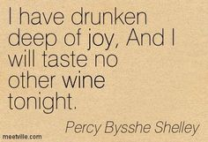 drunken deep of joy Poetry Quotes, Book Quotes, Words Quotes, Sayings, Percy Shelley Poems, Romantic Writers, Great Poems, Romantic Period, Fabulous Quotes