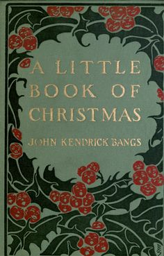 John Kendrick Bangs, A Little Book of Christmas (1912)