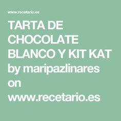 TARTA DE CHOCOLATE BLANCO Y KIT KAT by maripazlinares on www.recetario.es