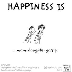 Happiness Is definitely this as my daughter lives a distance away and most of the time this is all we have and I miss her very much. Cute Happy Quotes, Mom Quotes, Family Quotes, Life Quotes, Child Quotes, Make Me Happy, Happy Life, Are You Happy, Gossip Quotes