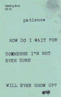 That's how I used to feel all the time, when the person was right there with me, I just didn't know it yet