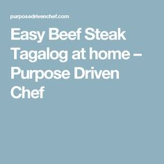 Easy Beef Steak Tagalog at home – Purpose Driven Chef
