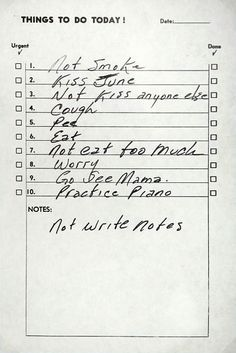 Not sure how authentic this is, but definitely love it for its simplicity...Johny Cash- To do list.