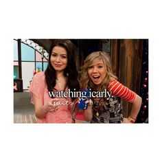 just girly things. I want a friendship like Carly and Sam's