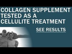 Is Collagen The Best Way To Get Rid of Cellulite? - YouTube 2.5 gr/daily of BIOACTIVE COLLAGEN PEPTIDES for 6 months