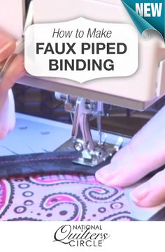 Learn how to make a faux piped binding with a machine! Watch how >> www.nationalquilterscircle.com/video/how-to-make-faux-piped-binding