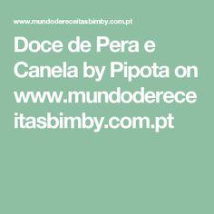 Doce de Pera e Canela by Pipota  on www.mundodereceitasbimby.com.pt