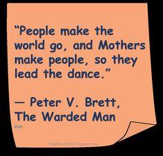 ♥ Peter V Brett ♥ #BookQuote #Mothers