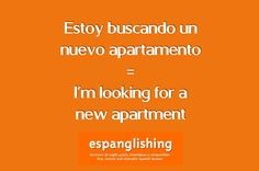 Espanglishing | free and shareable Spanish lessons = lecciones de Inglés gratis y compartibles: Estoy buscando un nuevo apartamento = I'm looking for a new apartment