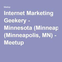 Internet Marketing Geekery - Minnesota (Minneapolis, MN) - Meetup
