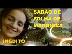 SABÃO DE FOLHA DE MANDIOCA ADEUS MICOSES INÉDITO - YouTube