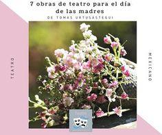 7 obras de teatro para el día de la madre – Selección de textos de Tomás Urtusástegui, 5 obras cortas y 2 largas para el día de las madres. Teatro completo.