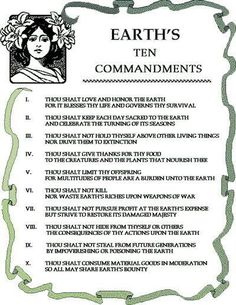 Earth& 10 Commandments - These are absolutely spot on and just beautiful! I would love to see these become the most common laws of all people who inhabit this Earth. I think the Native American Ten Commandments are a pretty good addition as well. Wiccan Spell Book, Wiccan Spells, Magick Book, Wiccan Books, Wiccan Art, Wiccan Crafts, 12 Grapes, 10 Commandments, E Mc2