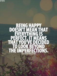 Every body got something that they feel is holding them back. Don't let perfectionism stop you from accepting the happiness you deserve.