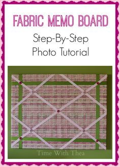 Fabric Memo Board: Step-By-Step Photo Tutorial