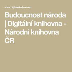 Budoucnost národa   Digitální knihovna - Národní knihovna ČR