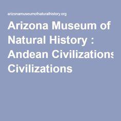 Arizona Museum of Natural History : Andean Civilizations