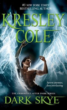 Dark Skye (Immortals After Dark) by Kresley Cole 1451649959 9781451649956 Paranormal Romance Books, Romance Authors, Book Authors, Yasmine Galenorn, Immortals After Dark, Good Books, Books To Read, Kresley Cole, Dark Books