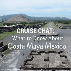 Cruise Chat: What to know about Costa Maya Mexico Cruise Port, Cruise Travel, Cruise Vacation, Vacation Trips, Vacations, Cruise Tips, Cozumel, Costa Maya Excursions, Tulum