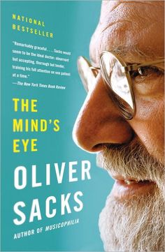The Mind's Eye,  Oliver Sacks -- it's a good book if your at all interested in psychology and perception