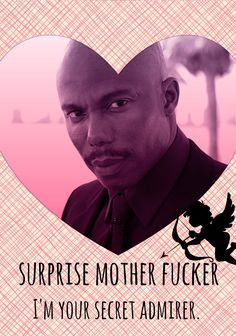 ahahaha..Doakes valentine, dexter. I'm a little late - just started watching Dexter and Doakes is hilarious