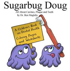 Sugarbug Doug: All About Cavities, Plaque and Teeth by Dr. Ben Magleby