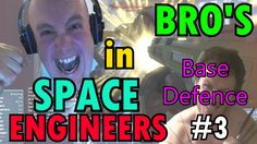 Brothers in Space Engineers │BASE DEFENCE│#3