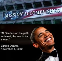 """""""So why not point out that we are experiencing Barack Obama's """"Mission Accomplished"""" moment? Has an American president ever been so clueless about the state of the world?"""" NOPE....not that history can show..."""