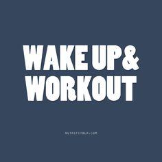 Wake Up & Workout