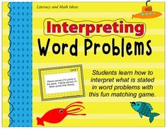 Are word problems tricky for your students?  This game helps students interpret what is stated in word problems.  As students play this matching game over and over, they strengthen their ability to interpret word problems.  This is excellent for math review and test prep.