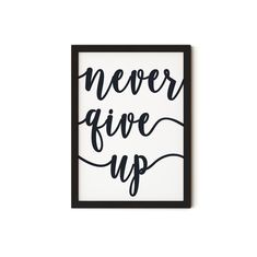 Quote Print, Quote Prints, Inspirational Quote, Motivational Print,  Quote Wall Art, Inspirational Print, Digital Print, Wall Art, Quote Art Quote Art, Wall Art Quotes, Quote Prints, Never Give Up Quotes, Giving Up Quotes, Motivational, Inspirational Quotes, Printable Art, Digital Prints
