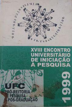 Titulo: XVIII Encontro Universitário de Iniciação à Pesquisa. Autor: Pró-Reitoria de Pesquisa e Pós-Graduação. Editora: Coordenadoria de Pesquisa, 1999.