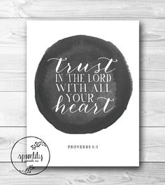 Trust in the Lord with all your heart. Proverbs 3:5. Christian Poster Print. Bible Verse. SpoonLily- Etsy