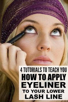 4 tutorials to teach you how to apply eyeliner to your lower lash line