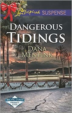 Dangerous Tidings (Pacific Coast Private Eyes - Love Inspired Suspense) by Dana Mentink --- my review http://montanamade.weebly.com/tell-tale-book-reviews/book-review-dangerous-tidings-by-dana-mentink #RomanticSuspense #Christfic #LoveInspired
