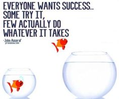 Are you willing to do WHATEVER it takes?
