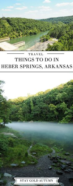 Every year my family goes to Heber Springs, Arkansas to fish, camp, and hike. I love this little town and how much beauty it has to offer. Here are things you should do if you come to visit! | Stay gold Autumn