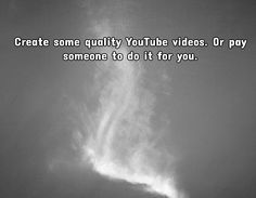 Tip #4 - Create some quality YouTube videos. Or pay someone to do it for you.. Visit http://affiliatemarketingpdf.com/